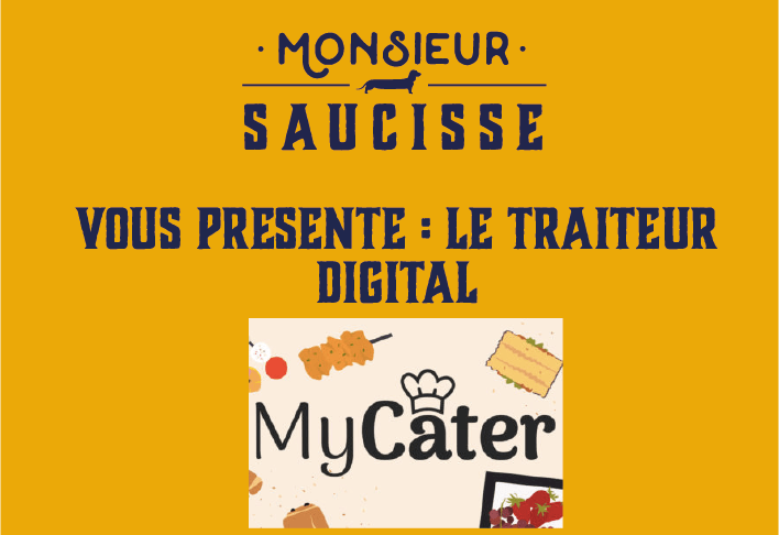 Monsieur Saucisse vous présente le traiteur digital : MyCater
